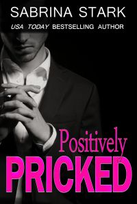 Positively Pricked by Sabrina Stark